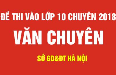 Đáp án đề chuyên Văn thi vào lớp 10 năm 2018 TP Hà Nội