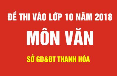Đáp án đề Văn thi vào lớp 10 năm 2018 tỉnh Thanh Hóa