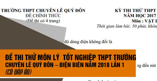 Đề thi thử môn Lý thptqg năm 2018 trường chuyên Lê Quý Đôn – Điện Biên 2