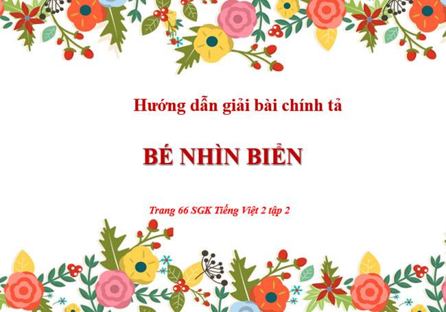Chính tả Bé nhìn biển trang 66 SGK Tiếng Việt 2 tập 2