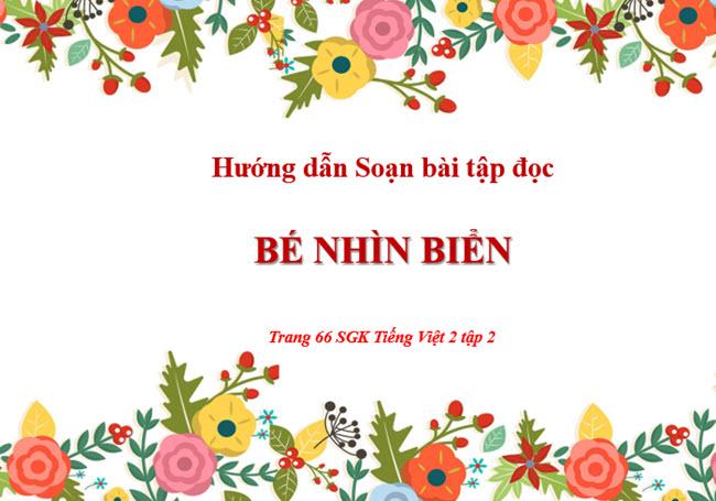 Soạn bài tập đọc Bé nhìn biển trang 65 SGK Tiếng Việt 2 tập 2