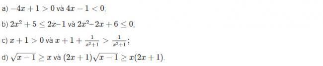 Nhân hai vế bất phương trình thứ nhất với ta được phương trình thứ hai. Vậy hai bất phương trình tương đương.