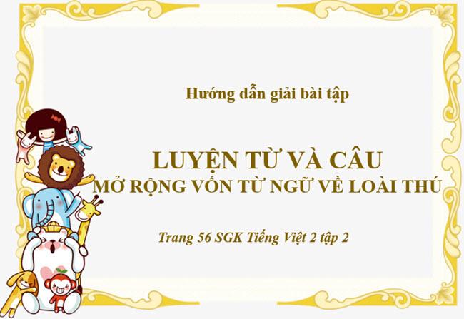 Hướng dẫn giải bài Luyện từ và câu mở rộng vốn từ ngữ về loài thú Tiếng Việt 2 tập 2
