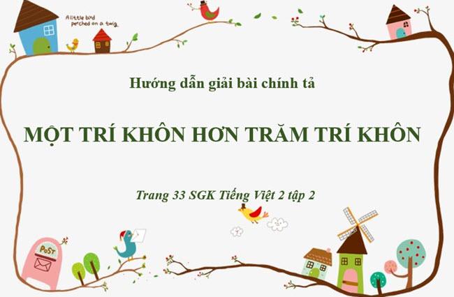 Giải bài chính tả Một trí khôn hơn trăm trí khôn trang 33 SGK Tiếng Việt 2 tập 2