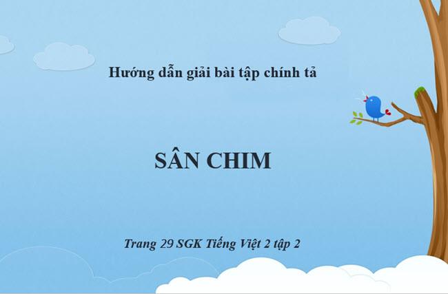 Giải bài chính tả Sân chim trang 29 SGK Tiếng Việt 2 tập 2