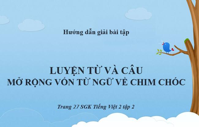 Giải bài Luyện từ và câu mở rộng vốn từ ngữ về chim chóc SGK Tiếng Việt 2 tập 2