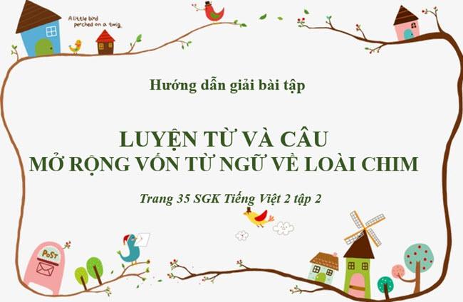 Giải bài tập Luyện từ và câu mở rộng vốn từ ngữ về loài chim SGK Tiếng Việt 2 tập 2