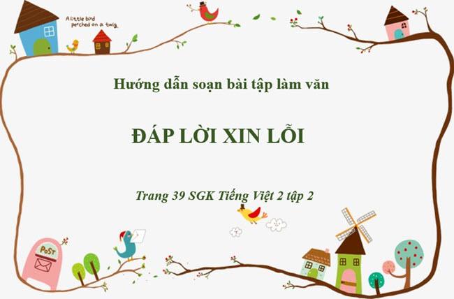 Soạn bài tập làm văn Đáp lại lời xin lỗi trang 39 SGK Tiếng Việt 2 tập 2