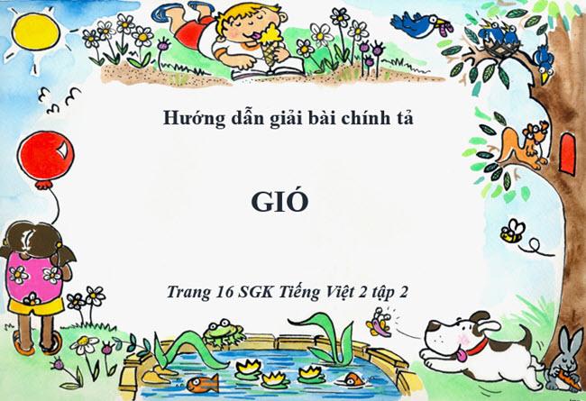 Hướng dẫn giải bài chính tả Gió trang 16 SGK Tiếng Việt 2 tập 2