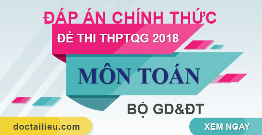 Đáp án chính thức đề Toán THPTQG năm 2018 của Bộ GD&ĐT