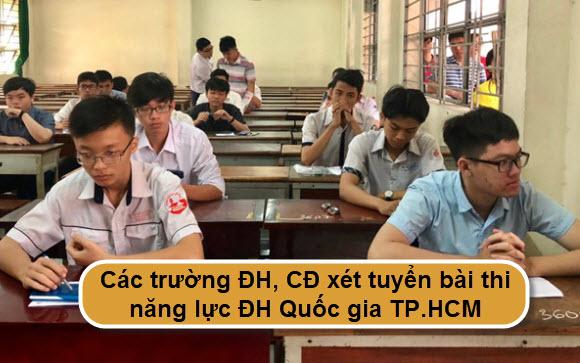Các trường tuyển sinh dựa trên bài thi năng lực ĐH Quốc gia TP.HCM