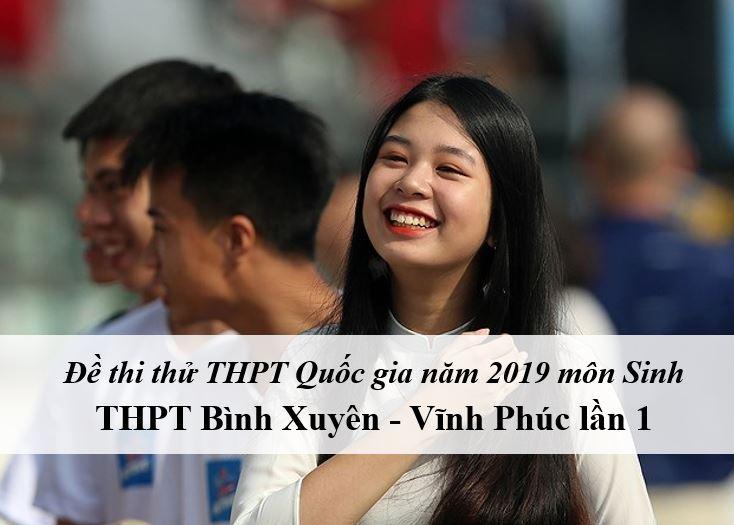 Đề thi thử môn Sinh THPT năm 2019 trường THPT Bình Xuyên - Vĩnh Phúc lần 1