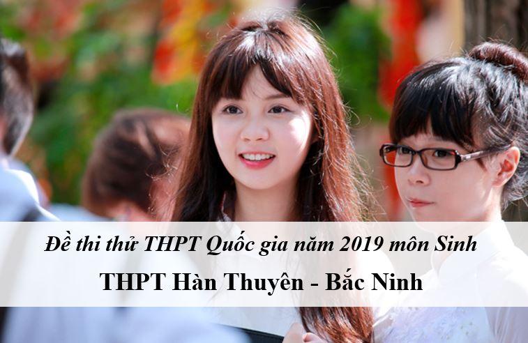 Đề thi thử môn Sinh THPT năm 2019 trường THPT Hàn Thuyên - Bắc Ninh