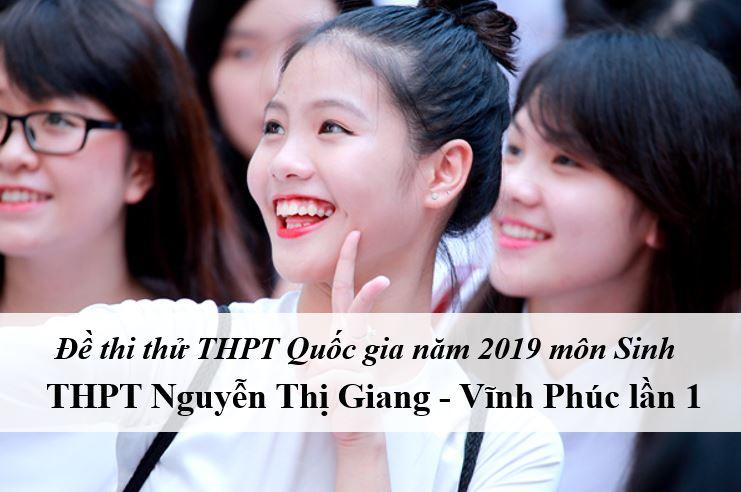 Đề thi thử môn Sinh THPT năm 2019 trường THPT Nguyễn Thị Giang - Vĩnh Phúc lần 1