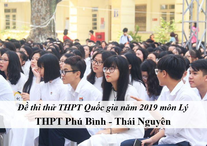 Đề thi thử môn Lý THPT năm 2019 trường THPT Phú Bình - Thái Nguyên
