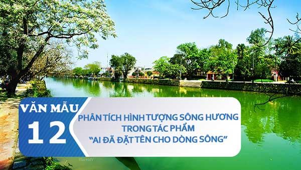 Phân tích hình tượng sông Hương trong Ai đã đặt tên cho dòng sông