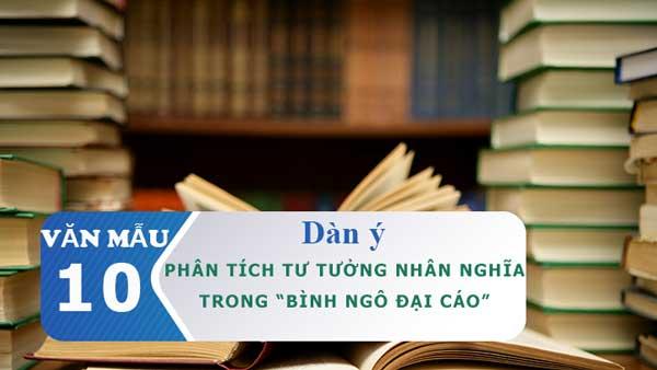 Dàn ý phân tích tư tưởng nhân nghĩa trong Bình Ngô đại cáo (Nguyễn Trãi)