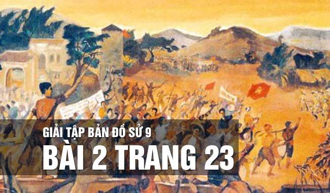 Hướng dẫn giải bài 2 trang 23 tập bản đồ sử 9