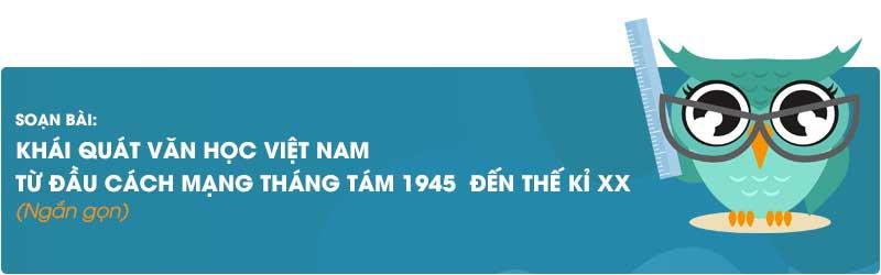 soan van 12 bai khai quat van hoc viet nam tu dau cach mang thang tam 1945 den the ki xx ngan nhat