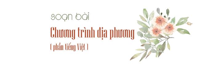Soạn bài chương trình địa phương phần tiếng Việt