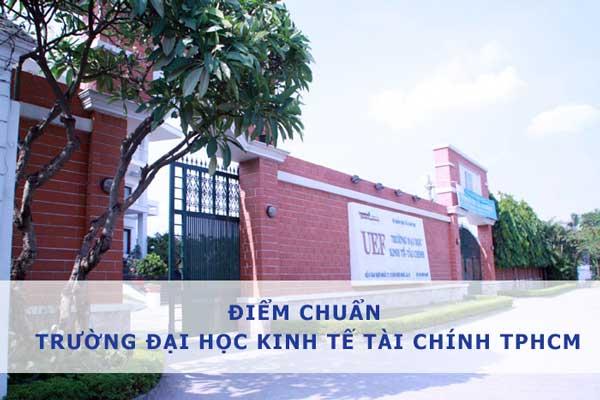 Điểm chuẩn trường Đại học Kinh tế Tài chính TPHCM 2019