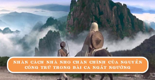 Nhân cách nhà nho chân chính của Nguyễn Công Trứ trong Bài ca ngất ngưởng