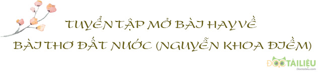 Tuyển tập mở bài hay về bài thơ Đất Nước (Nguyễn Khoa Điềm)
