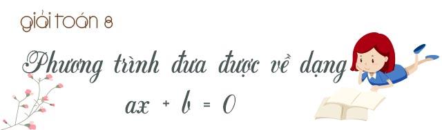 Tổng hợp lý thuyết về Phương trình đưa được về dạng ax + b = 0
