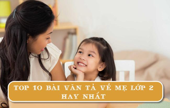 Top 10 bài văn tả về mẹ lớp 2 hay nhất