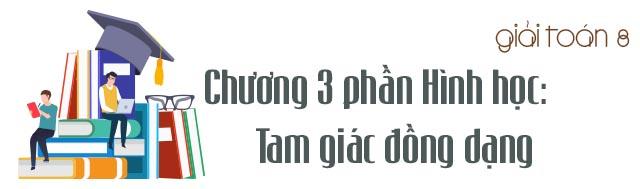 Tổng hợp lý thuyết chương 3 phần Hình học: Tam giác đồng dạng ảnh 3