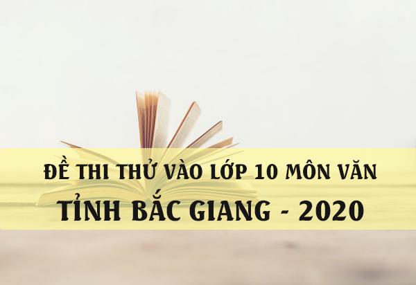 Đề thi thử vào 10 môn Văn 2020 tỉnh Bắc Giang