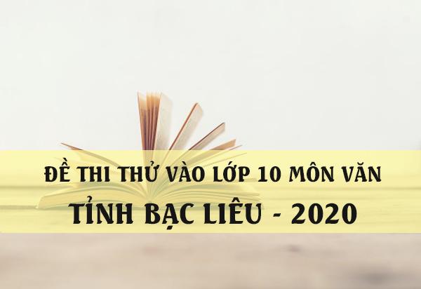 Đề thi thử vào lớp 10 môn Văn 2020 tỉnh Bạc Liêu