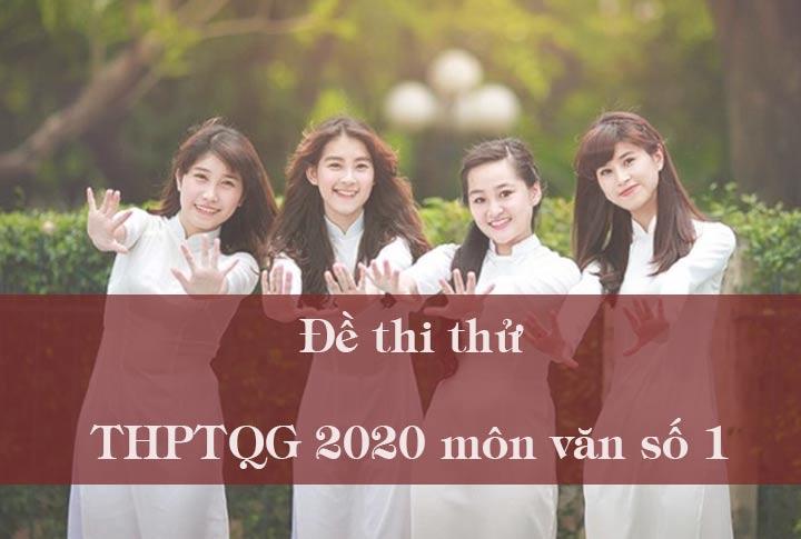 Đề thi thử THPT Quốc Gia 2020 môn văn số 1