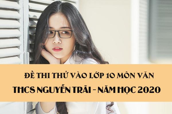 Đề thi thử vào lớp 10 môn Văn 2020 trường THCS Nguyễn Trãi