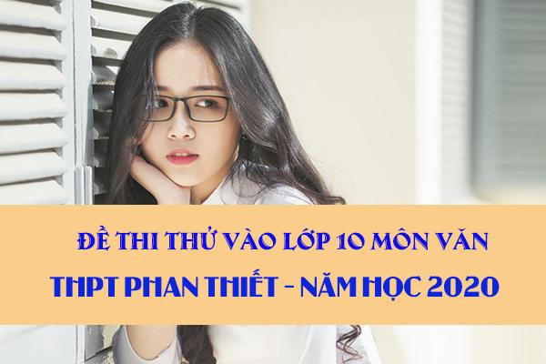 Đề thi thử vào lớp 10 môn Văn trường THPT Phan Thiết 2020
