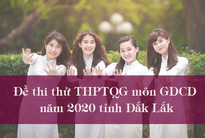 Đề thi thử THPT Quốc gia môn GDCD năm 2020 tỉnh Đắk Lắk
