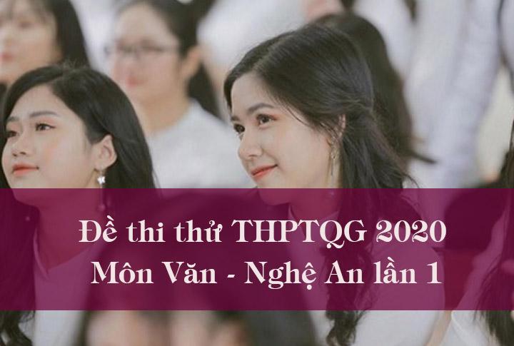 Đề thi thử THPTQG 2020 môn Văn tỉnh Nghệ An lần 1