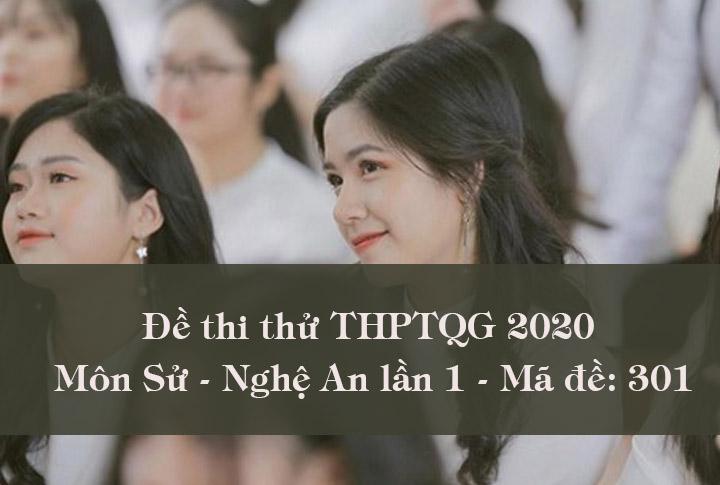 Đề thi thử THPTQG môn Sử 2020 lần 1 liên trường THPT Nghệ An mã đề 301