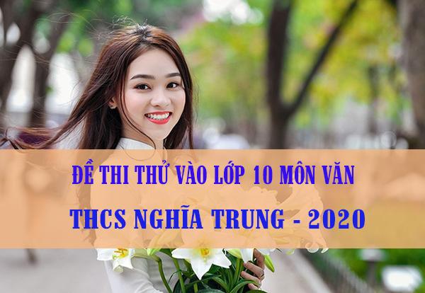 Đề thi thử vào lớp 10 môn Văn 2020 trường THCS Nghĩa Trung