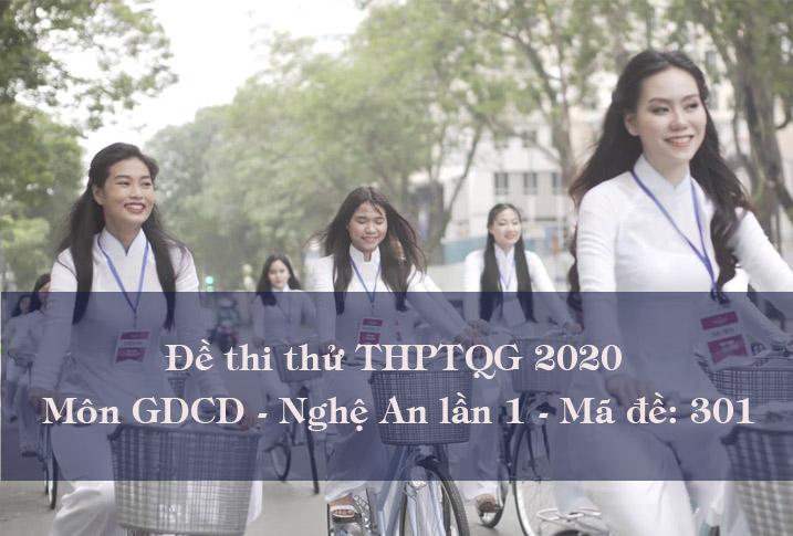 Đề thi thử THPQG môn GDCD năm 2020 tỉnh Nghệ An lần 1 - Mã đề 301