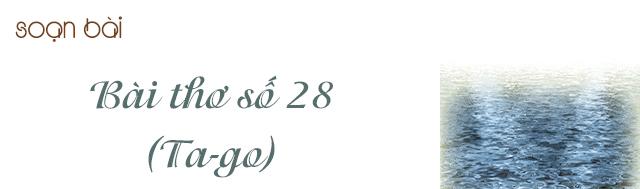 Soạn bài Bài thơ số 28 (Ta-go)