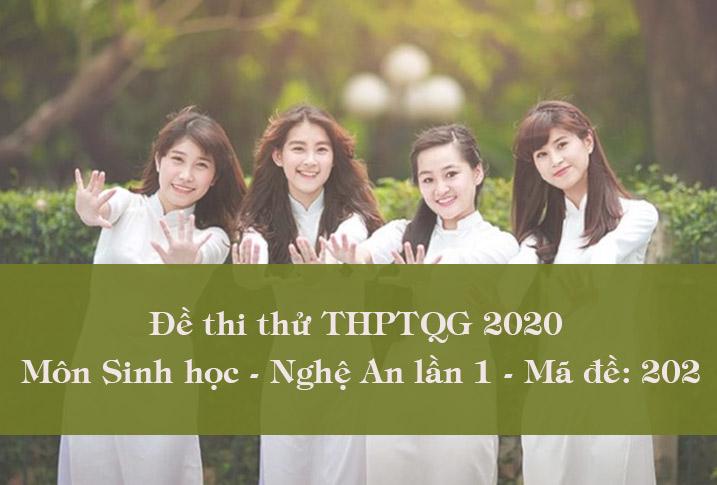 Đề thi thử THPT Quốc gia môn Sinh Nghệ An lần 1 - Mã đề 202