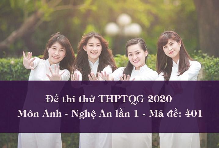 Đề thi thử THPTQG môn Tiếng Anh tỉnh Nghệ An lần 1- Mã 401