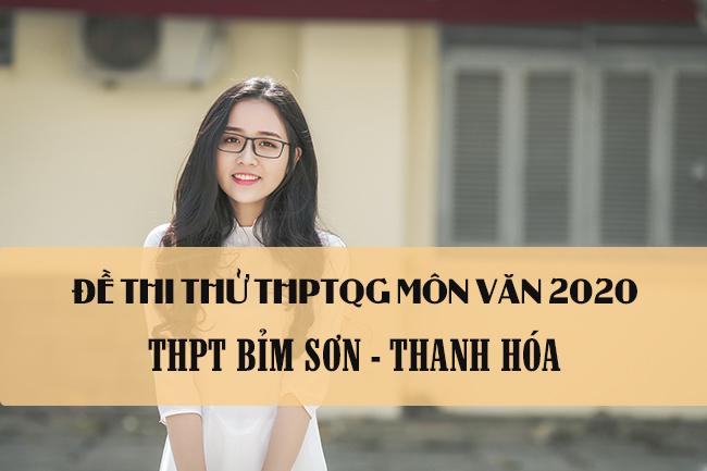 Đề thi thử THPTQG môn Văn trường Bỉm Sơn năm 2020