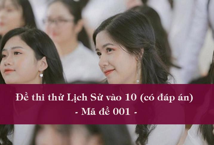 Đề thi thử vào lớp 10 mônSử năm 2020 có đáp án - Mã đề 001
