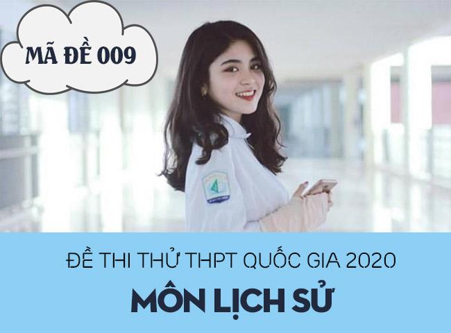 Đề thi thử THPT Quốc gia 2020 môn Sử mã số 009