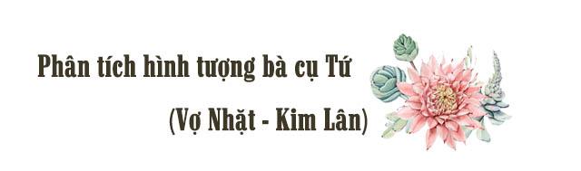 Phân tích hình tượng bà cụ Tứ trong truyện ngắn Vợ nhặt của Kim Lân
