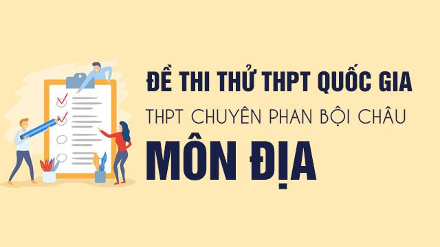 Đề thi thử môn Địa THPT chuyên Phan Bội Châu - Nghệ An