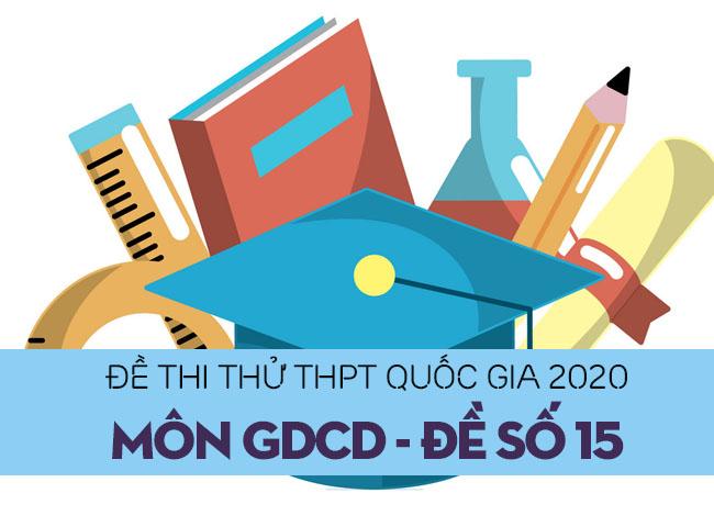 Đề thi thử THPT Quốc gia 2020 môn GDCD số 15
