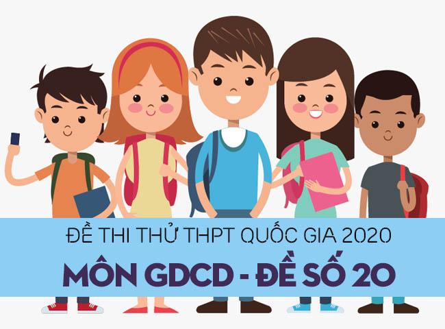 Đề thi thử THPT Quốc gia 2020 môn GDCD số 20